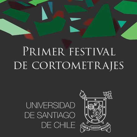 Primer Festival de Cortometrajes Universidad de Santiago de Chile