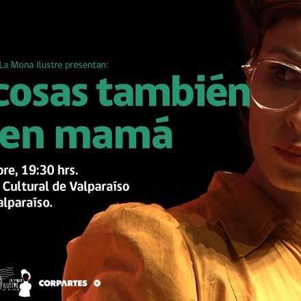[Teatro] Las cosas también tienen mamá - La Mona Ilustre (19:30 hrs)