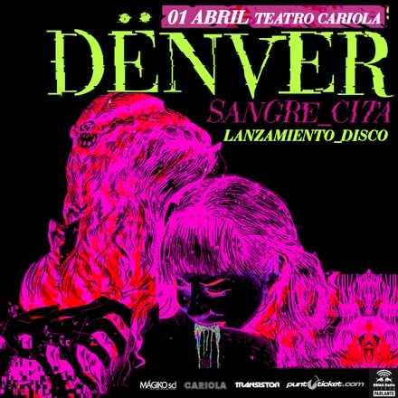 """DÉNVER lanza """"Sangre Cita"""" en el Teatro Cariola"""