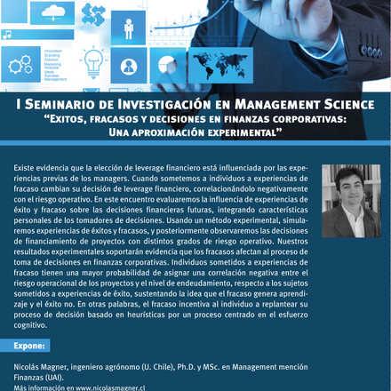 Seminario de Investigación en Management Science - 1er Ciclo: Éxitos, Fracasos y decisiones en Finanzas Corporativas: Una aproximación Experimental