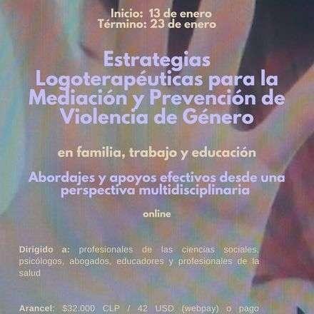 Curso Estrategias Logoterapéuticas para la Mediación y Prevención de Violencia de Género en Familia, Trabajo y Educación