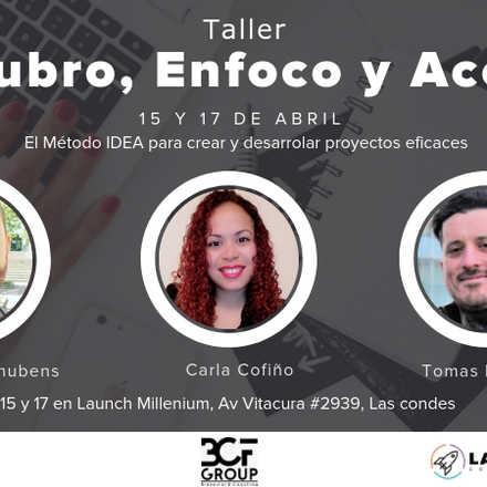 Taller: Descubro, Enfoco y Acciono, el método IDEA para crear y desarrollar proyectos eficaces