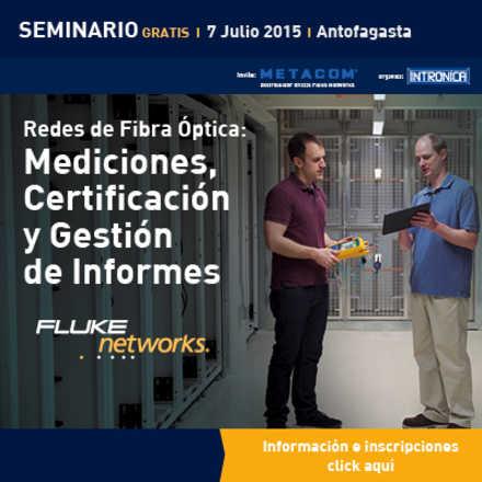 Mediciones, Certificación y Gestión de Informes  de Redes Fibra Optica – Fluke Networks