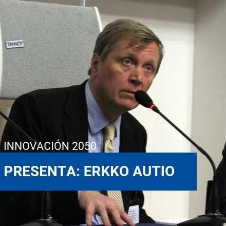 INNOVACIÓN 2050 Presenta: Erkko Autio