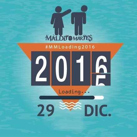 "Maldito Martes ""Loading 2016"" █████]98%"