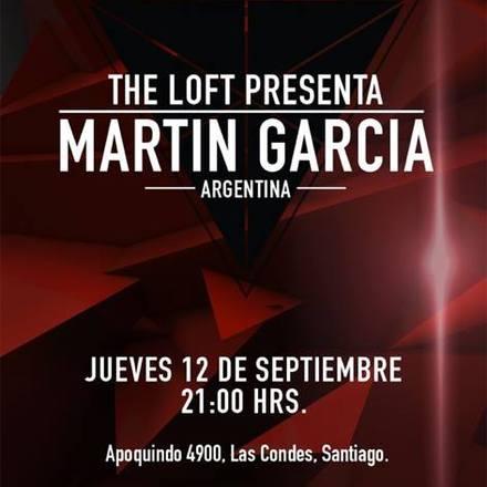 THE LOFT Presenta: Martin Garcia [Argentina]
