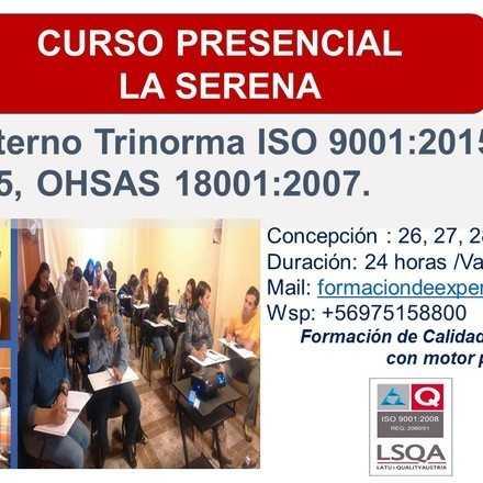 CURSO AUDITOR INTERNO TRINORMA ISO 9001, ISO 14001, OHSAS 18001 - LA SERENA