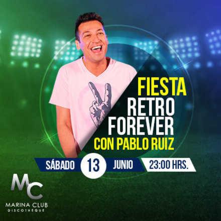 Fiesta Retro Forever con Pablo Ruíz