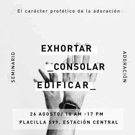 Seminario de adoración: Exhortar -Consolar - Edificar