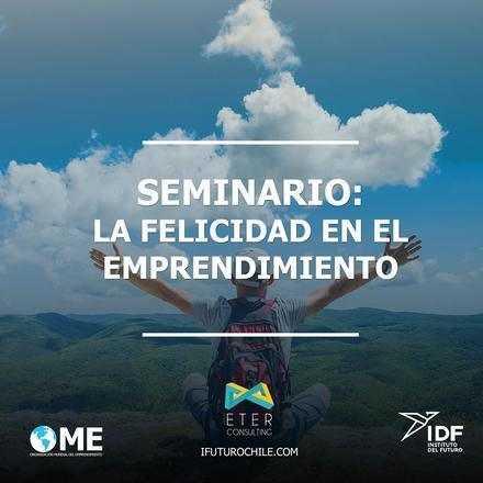 Seminario: La Felicidad en el Emprendimiento