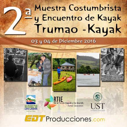 2° Encuentro de Kayak y Fiesta Costumbrista TRUMAO KAYAK 2016