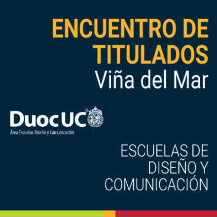 Encuentro de Titulados Diseño y Comunicación Duoc UC