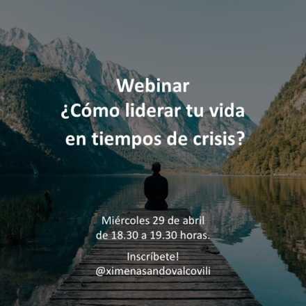 ¿Cómo liderar tu vida en tiempos de crisis?