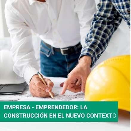Empresa - emprendedor: Nuevo contexto en la industria de la construcción