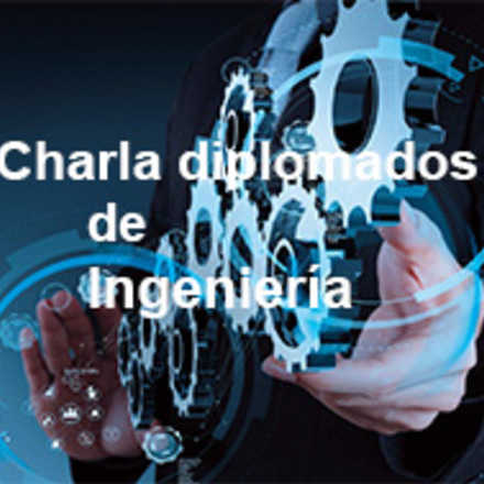 2da Charla Informativa Diplomados Facultad Ingeniería