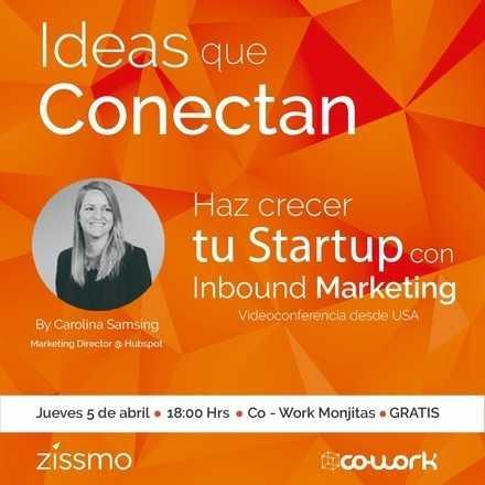 Ideas que Conectan - Haz crecer tu Startup con Inbound Marketing