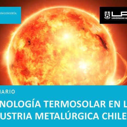Tecnología Termosolar en la Metalurgia Chilena