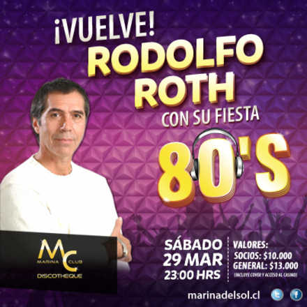 Fiesta 80´s con Rodolfo Roth