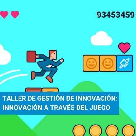 Taller de gestión de innovación: Innovación a través del Juego