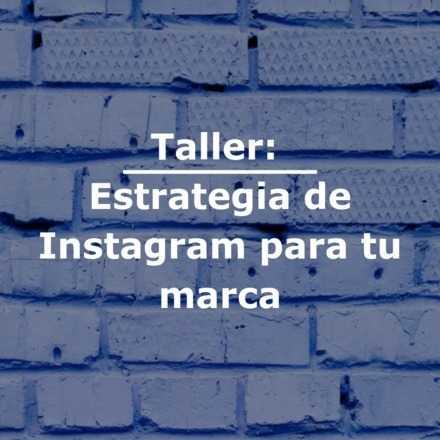 Taller: Estrategia de Instagram para tu marca