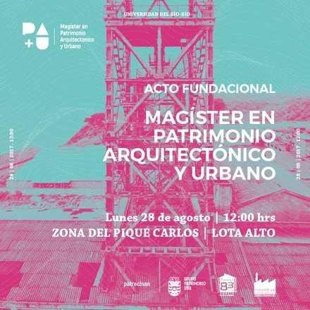 Acto Fundacional Magíster en Patrimonio Arquitectónico y Urbano
