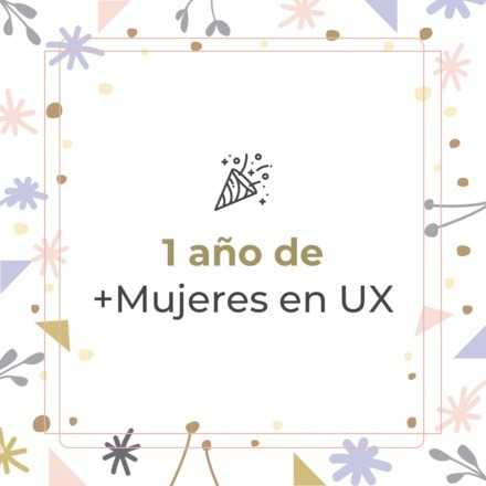 Fiesta de aniversario +Mujeres en UX