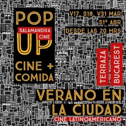 Pop Up Cine Latam + Gastro - Terraza Bucarest