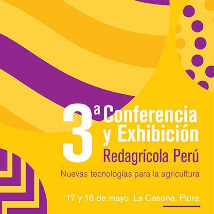 III Conferencia y Exhibición Redagrícola, Piura