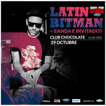 Latin Bitman en el Club Chocolate [Rock and Pop Stage]