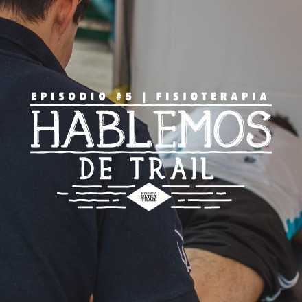 Hablemos de Trail #5 | Fisioterapia