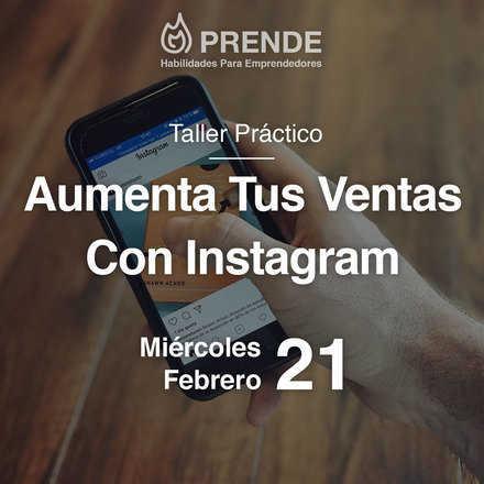 Taller Práctico - Aumenta Tus Ventas Con Instagram