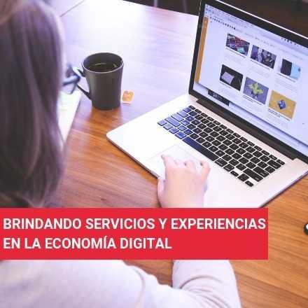 Brindando servicios y experiencias significativas en la economía digital