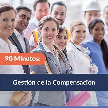 90 Minutos: Gestión de la Compensación como motivadora del Capital Humano y el aumento de la Competitividad Empresarial
