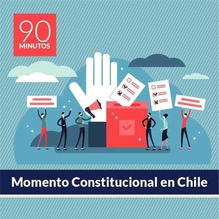 """90 Minutos: """"Momento Constitucional en Chile"""""""