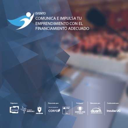 Evento Comunica e Impulsa tu emprendimiento con el Financiamiento Adecuado
