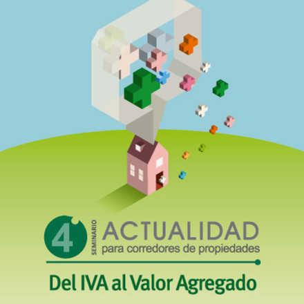 """4° Seminario de Actualidad para Corredores de Propiedades: """"Del IVA al valor agregado"""""""