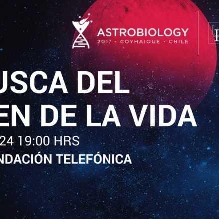 Astrobiology 2017: En busca del Origen de la Vida