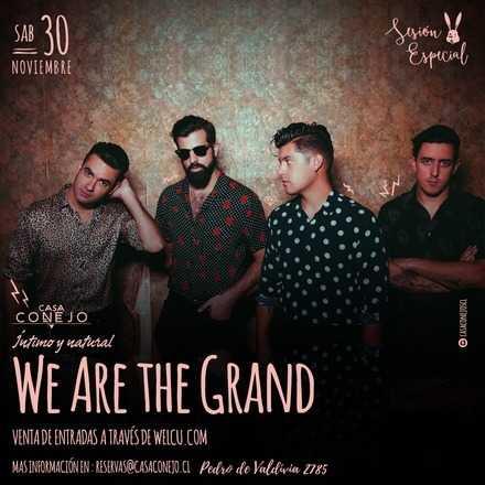 We are the grand en Casa Conejo