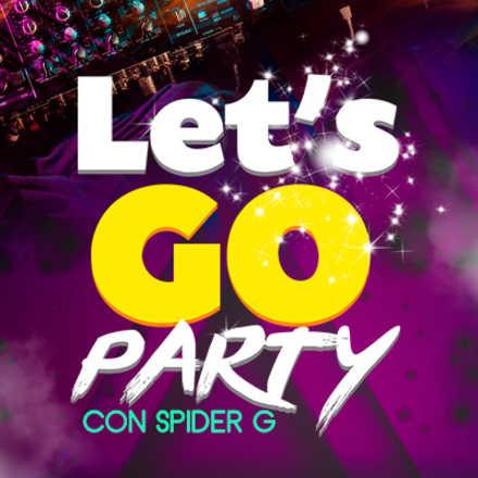 Fiesta Let´s Go Party con Spider G