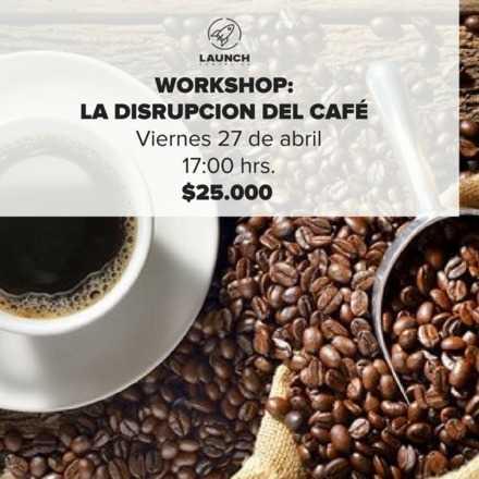 Workshop: La disrupcion del café