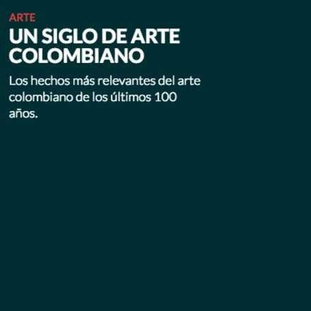 Un siglo de arte colombiano