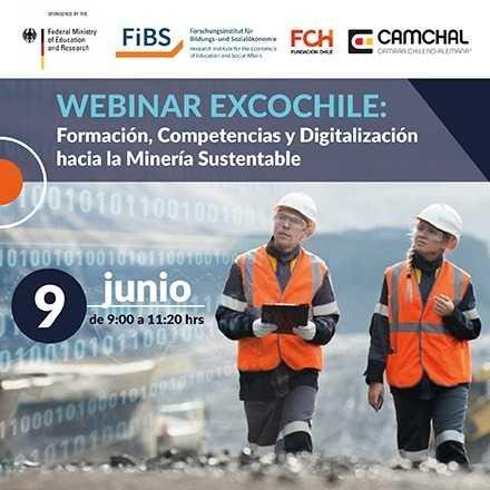 WEBINAR EXCOCHILE: Formación, Competencias y Digitalización hacia la Minería Sustentable