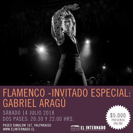Flamenco en El Internado - Invitado especial: Gabriel Aragú 22:00 hrs.