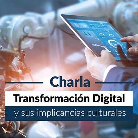Charla: Transformación Digital y sus Implicancias Culturales