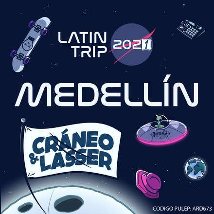 Cráneo & Lasser · Latin Trip Medellín