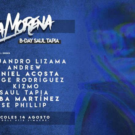 """La Morena """"B-DAY Saul Tapia"""" Miércoles 14 Agosto"""