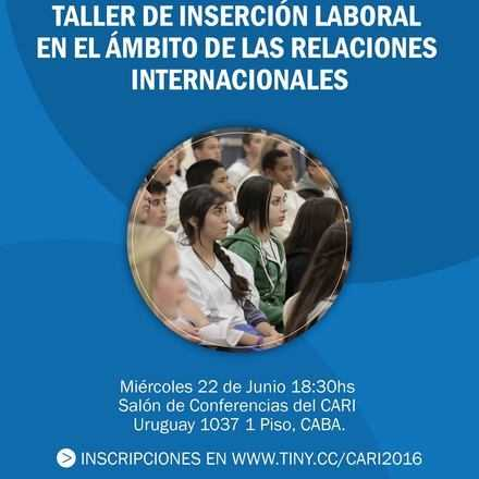 Taller de Inserción Laboral en el Ámbito de las Relaciones Internacionales - 1ra EDICIÓN
