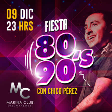 FIESTA 80/90's con Chico Pérez
