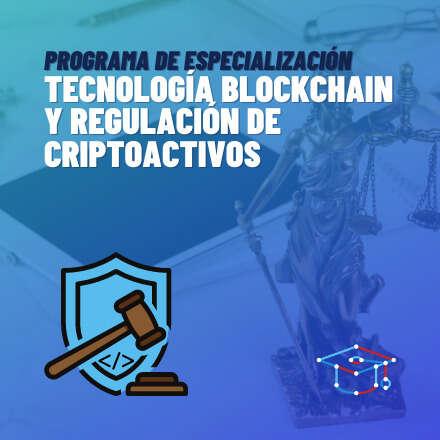 Programa de especialización en blockchain y regulación de criptoactivos