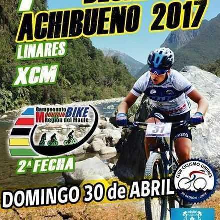 DESAFIO ACHIBUENO 2017 - 2da Fecha CAMPEONATO MTB REGION DEL MAULE